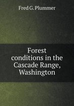 Forest Conditions in the Cascade Range, Washington