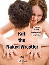 Kat the Naked Wrestler