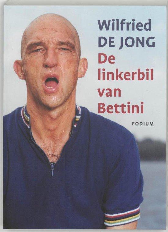 Cover van het boek 'De linkerbil van Bettini' van W. de Jong