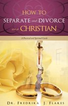 How to Separate and Divorce as a Christian