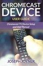 Chromecast Device User Guide