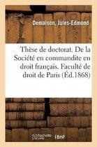 These de Doctorat. de la Societe En Droit Romain. de la Societe En Commandite En Droit Francais