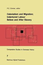 Colonialism and Migration; Indentured Labour Before and After Slavery