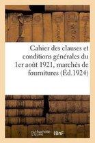 Cahier des clauses et conditions generales du 1er aout 1921 applicables aux marches de fournitures