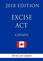 Excise Act (Canada) - 2018 Edition