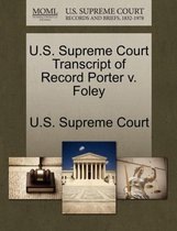 U.S. Supreme Court Transcript of Record Porter V. Foley