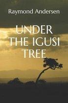 Under the Igusi Tree