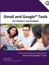 Gmail and Google Tools for Teachers and Students