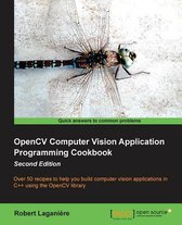 OpenCV Computer Vision Application Programming Cookbook