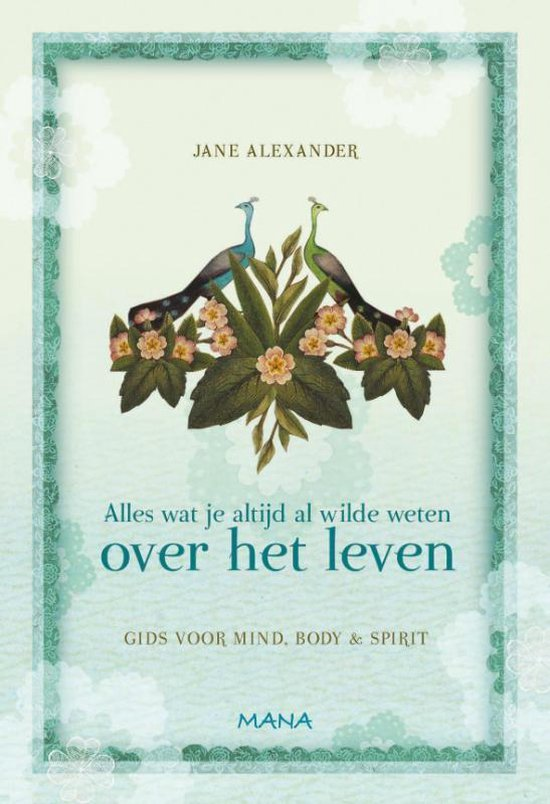 Alles Wat Je Altijd Al Wilde Weten Over Het Leven - Jane Alexander |
