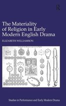 The Materiality of Religion in Early Modern English Drama