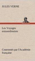 Les Voyages Extraordinaires Couronn s Par l'Acad mie Fran aise