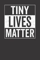 Tiny Lives Matter