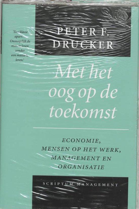 Met het oog op de toekomst - Peter Drucker |