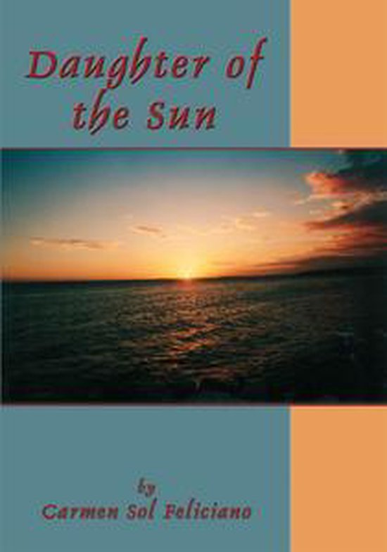 Boek cover Daughter of the Sun van Carmen Sol Feliciano (Onbekend)