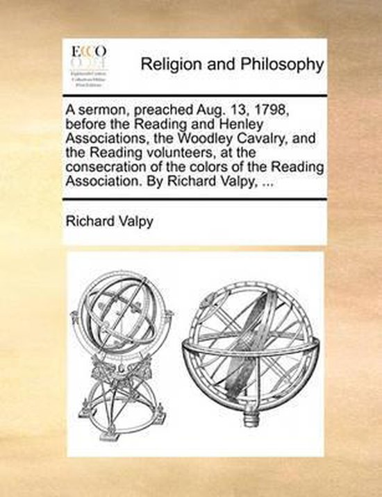 Boek cover A Sermon, Preached Aug. 13, 1798, Before the Reading and Henley Associations, the Woodley Cavalry, and the Reading Volunteers, at the Consecration of the Colors of the Reading Association. by Richard Valpy, van Richard Valpy (Paperback)