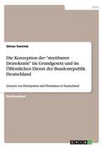 Die Konzeption der streitbaren Demokratie im Grundgesetz und im OEffentlichen Dienst der Bundesrepublik Deutschland