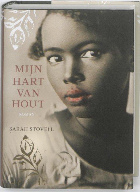 Mijn Hart Van Hout - Sarah Stovell |