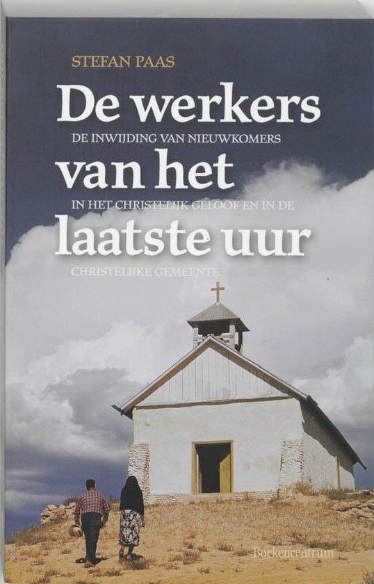 De Werkers Van Het Laatste Uur - Stefan Paas |