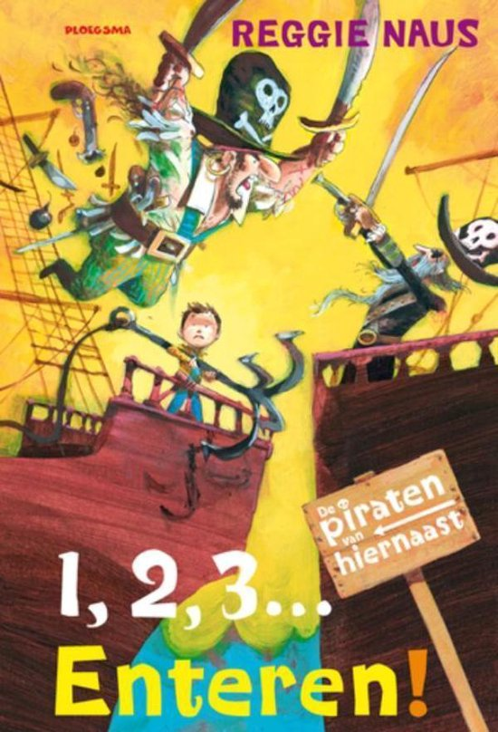 De piraten van hiernaast / 1, 2, 3... Enteren! - Reggie Naus  