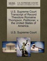 U.S. Supreme Court Transcript of Record Theodore Romaine Thompson, Petitioner, V. the United States of America.