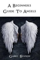 Beginners Guide to Angels