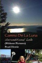 Camino De La Luna - Unconditional Love (Without Pictures)