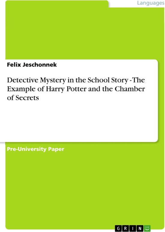 Detective Mystery in the School Story - The Example of Harry Potter and the Chamber of Secrets