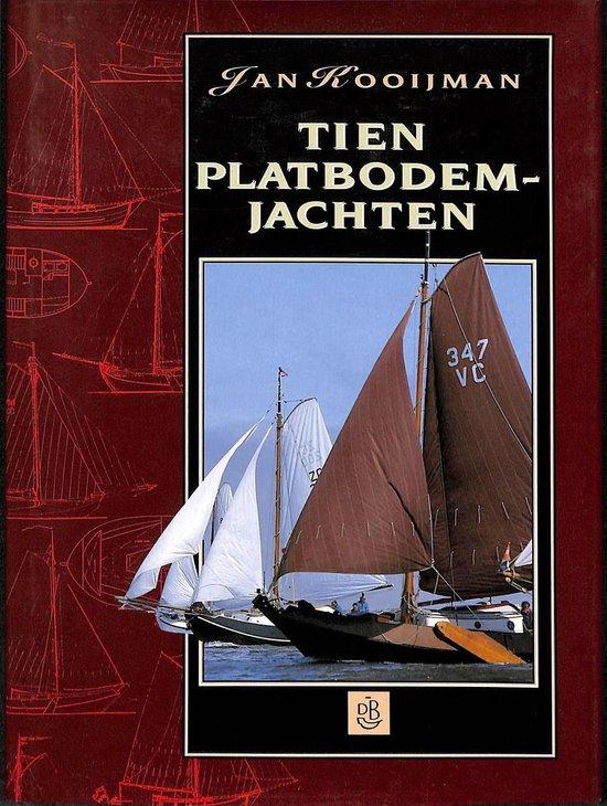 Tien platbodemjachten - J. Kooijman |