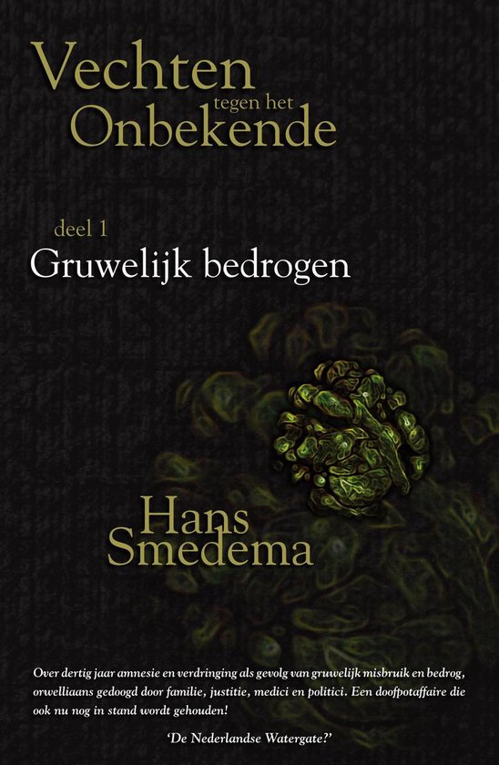Vechten tegen het onbekende - Vechten tegen het onbekende: deel 1- Gruwelijk bedrogen - Hans Smedema |