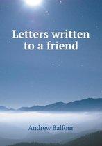 Letters Written to a Friend