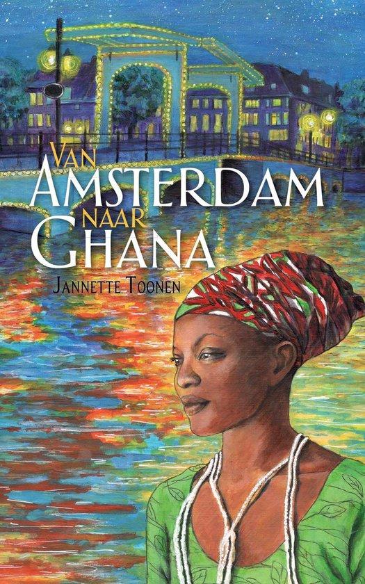 Van Amsterdam naar Ghana - Jannette Toonen |