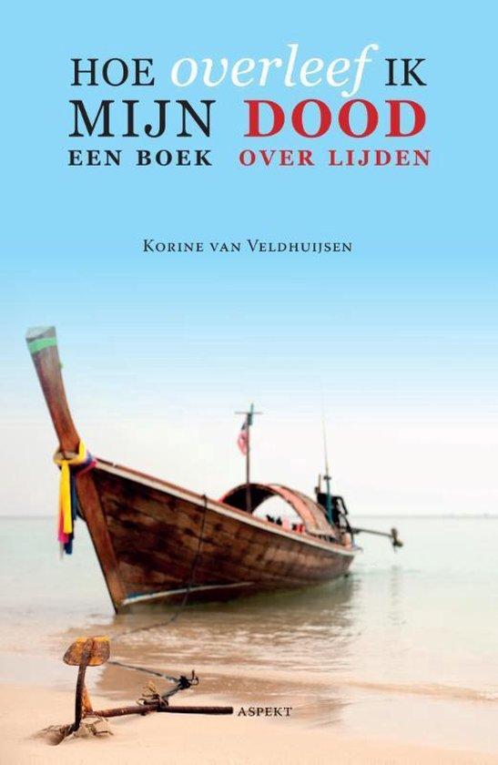 Hoe overleef ik mijn dood? - Korine van Veldhuijsen | Fthsonline.com