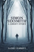 Simon Sixsmith - A Ghost Story