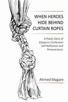When Heroes Hide Behind Curtain Ropes