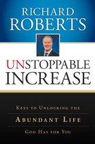Unstoppable Increase: Keys to Unlocking The Abundant Life God Has for You