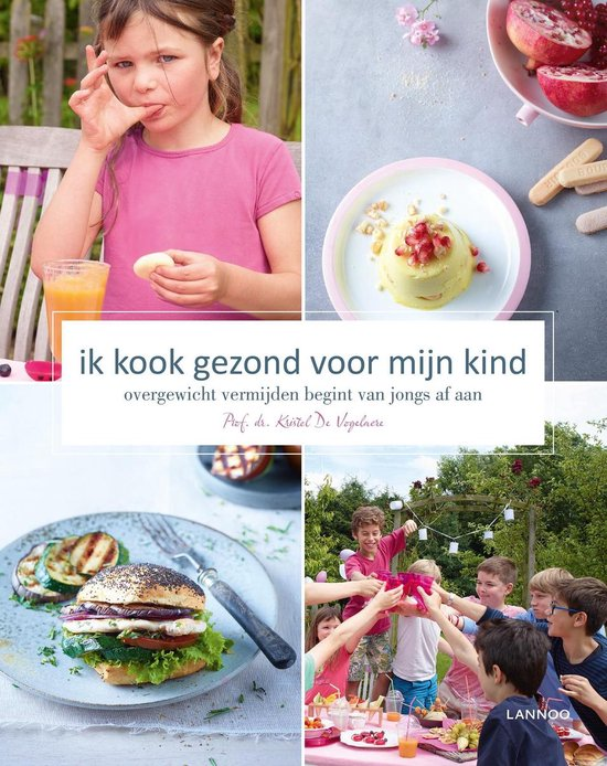 Ik kook gezond voor mijn kind - Kristel De Vogelaere |
