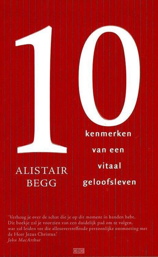 Cover van het boek '10 kenmerken van een vitaal geloofsleven' van A. Begg
