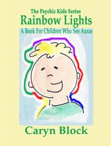 Rainbow Lights: A Book for Children Who See Auras