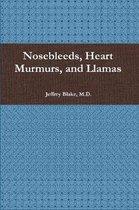 Nosebleeds, Heart Murmurs, and Llamas
