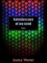 Omslag Kaleidoscope Of My Mind: Poetry
