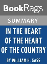 Summary & Study Guide: In the Heart of the Heart of the Country