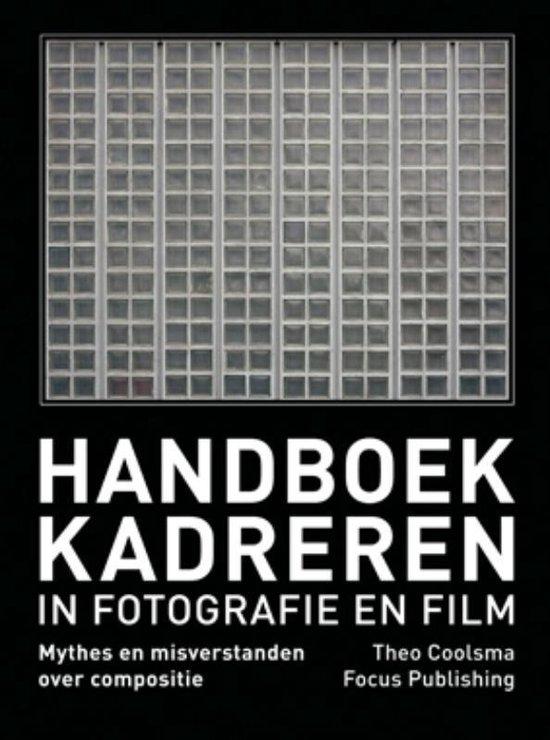 Handboek Kadreren in Fotografie en Film - Theo Coolsma |