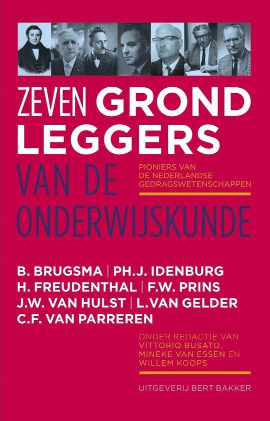 Zeven grondleggers van de onderwijskunde - B. Brugsma |