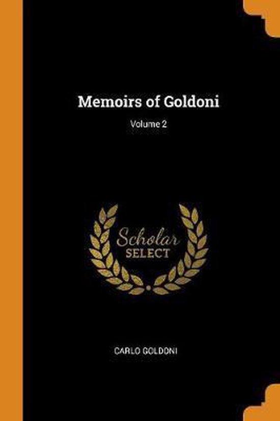 Memoirs of Goldoni; Volume 2