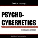Psycho-Cybernetics by Maxwell Maltz - Book Summary