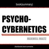 Psycho-Cybernetics by Maxwell Maltz - Book Summary