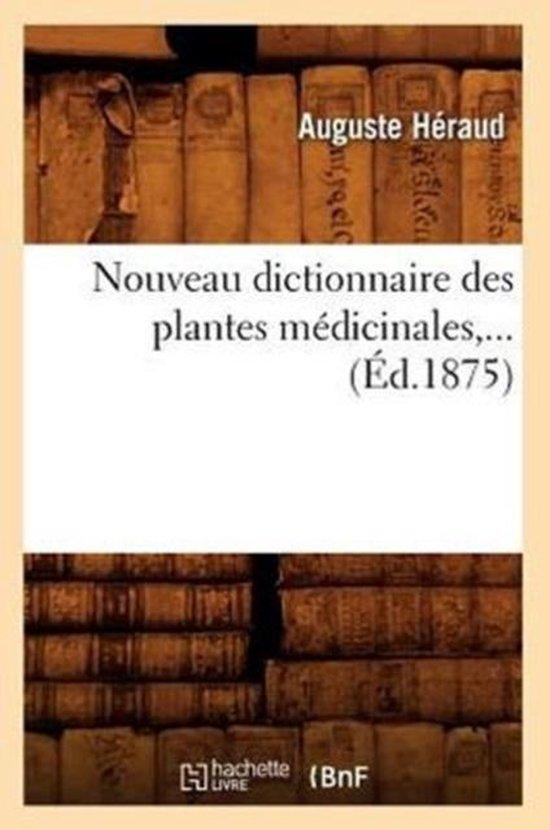 Nouveau dictionnaire des plantes medicinales (Ed.1875)