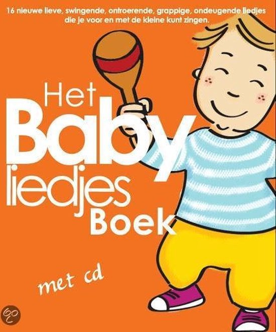 Het Babyliedjesboek, boek met 16 nieuwe babyliedjes.