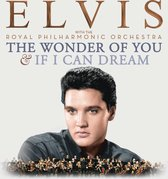The Wonder Of You & If I Can Dream: Elvis Presley With The Royal Philharmonic Orchestra